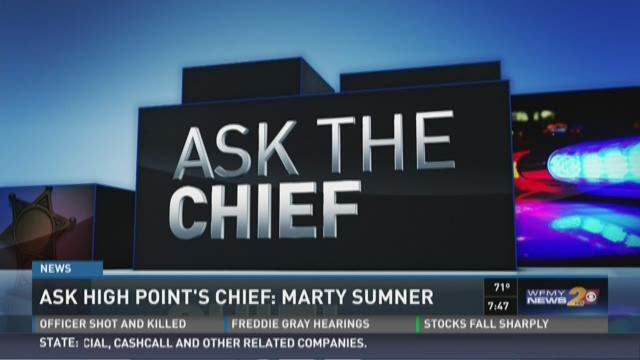 Our Ask The Chief series continues with High Point