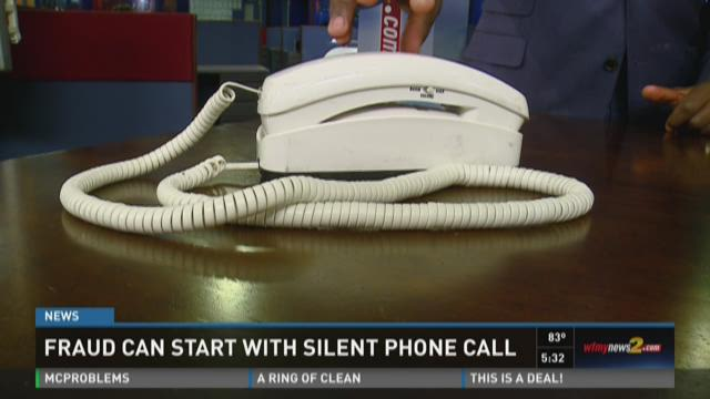 Fraud Can Start With A Silent Phone Call